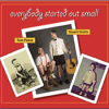 Everybody Starts Out Small </br>(with Stuart Stotts)